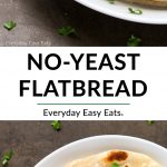No-Yeast Flatbread collage with title text overlay.