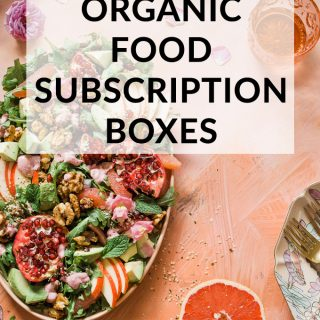 The 5 Best Healthy, Organic Food Subscription Boxes 2021