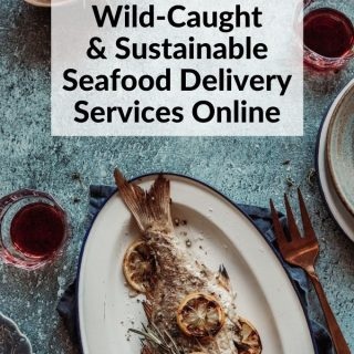 5 Best Wild-Caught, Sustainable Seafood Delivery Services 2021