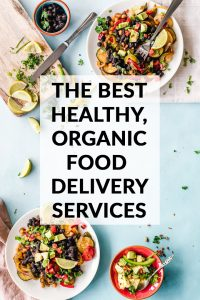 The Best Healthy, Organic Food & Grocery Delivery Services Online