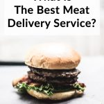 What is the Best Meat Delivery Service?