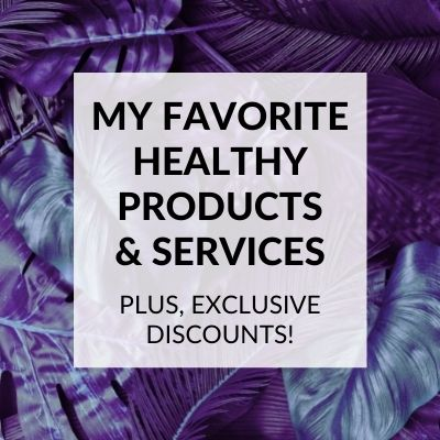 My Favorite Healthy Products and Services with Exclusive Discounts